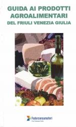 Guida ai prodotti agroalimentari del Friuli Venezia Giulia