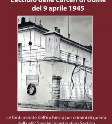 L'eccidio delle carceri di Udine del 9 aprile 1945