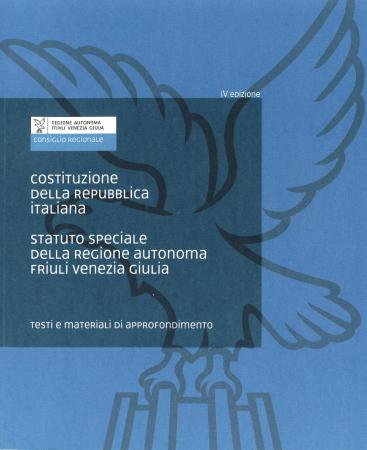 Costituzione della Repubblica italiana. Statuto speciale della Regione autonoma Friuli Venezia Giulia
