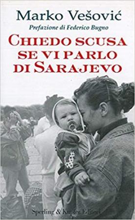 Chiedo scusa se vi parlo di Sarajevo