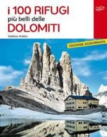 I 100 rifugi più belli delle Dolomiti