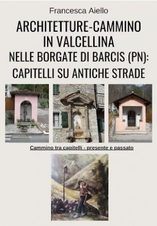 Architetture-cammino in Valcellina nelle borgate di Barcis (PN)